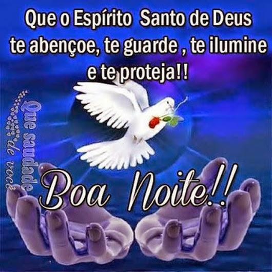 Que O Espirito Santo De Deus Te Abençoe Te Guarde Te Ilumine