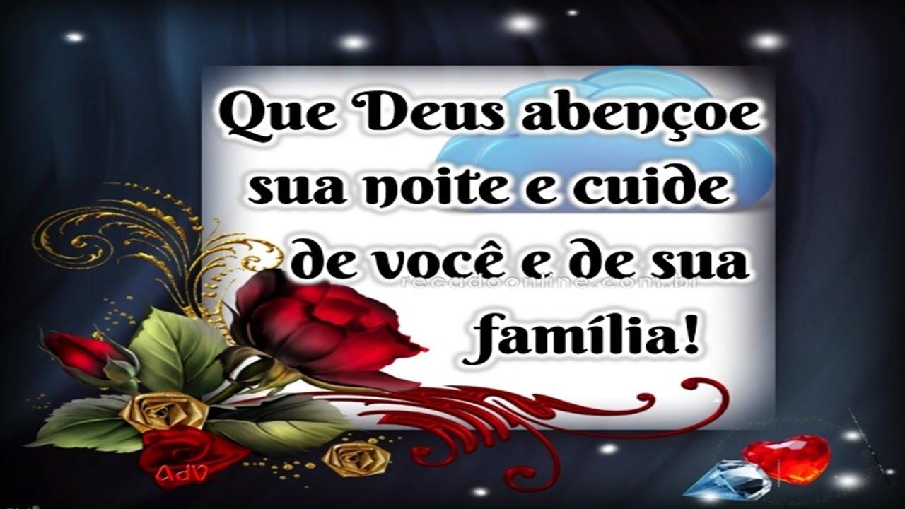 Deus Abençoe Você E Toda A Sua Família: Que DEUS Abençoe Sua Noite E Cuide De Voce De Sua Familia