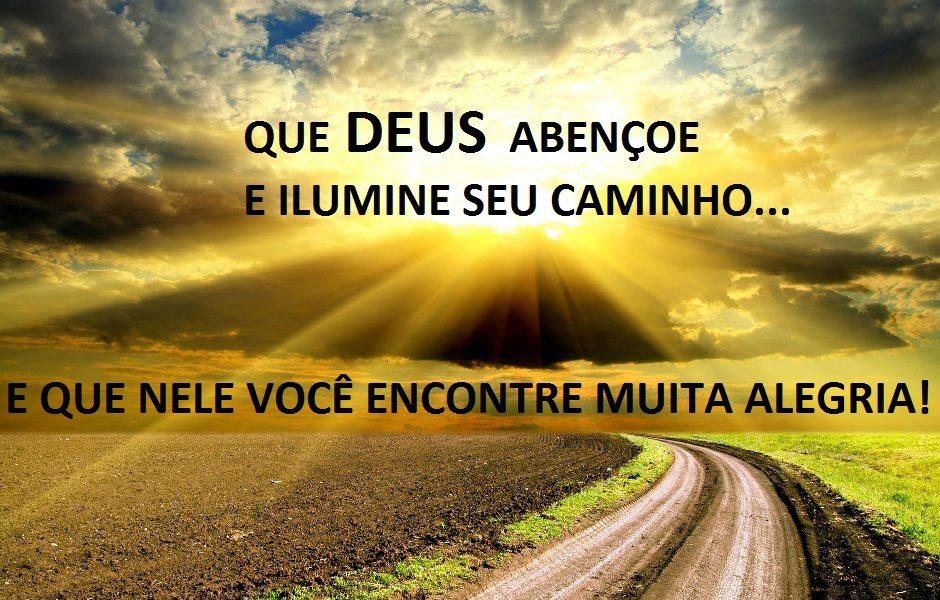 Que Deus Abençoe E Ilumine Seu Caminho E Que Nele Voce Encontre