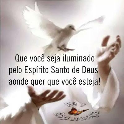 Que Voce Seja Iluminado Pelo Espirito Santo De Deus Aode Quer