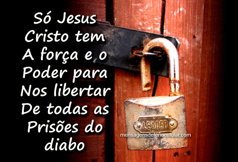 So Jesus Cristo tem A força e o poder para nos libertar de todas as prisoes do diabo!