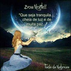 Boa Noite!! Que seja tranquila…. cheia de luz e de muita paz…!