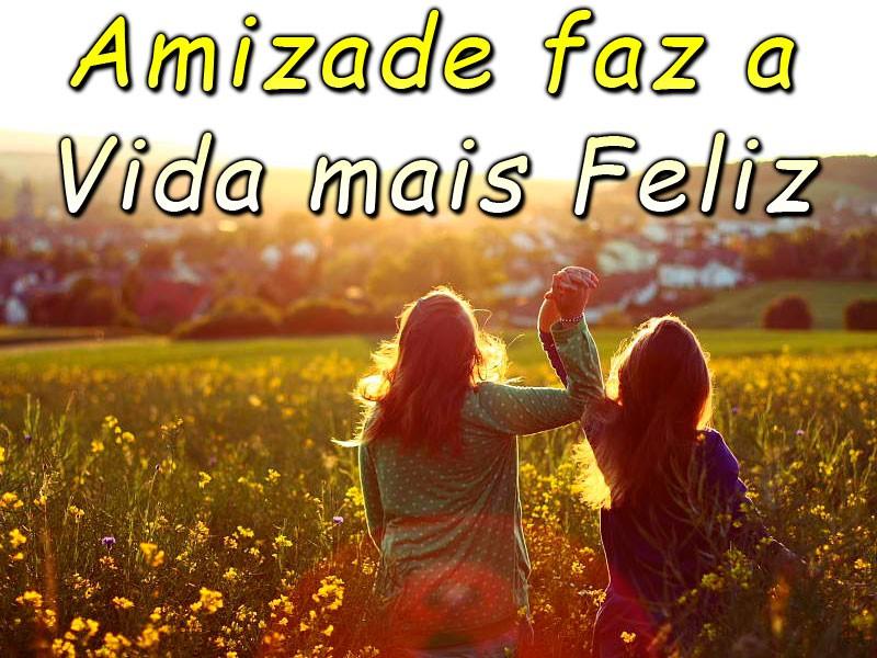 Amizade faz a vida mais feliz!
