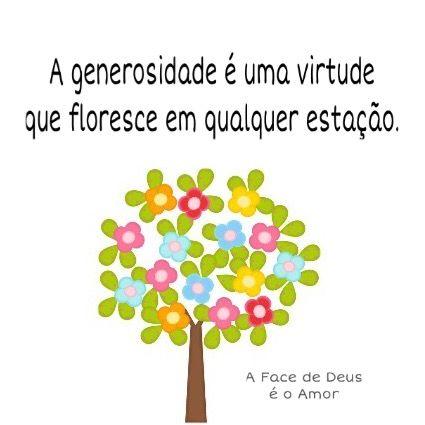 A generosidade e uma virtude que floresce em qualquer estaçao!