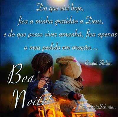 Do que vivi hoje, fica a minha gratidao a Deus, e do que posso viver amanha, fica apenas o meu pedido em  oraçao…