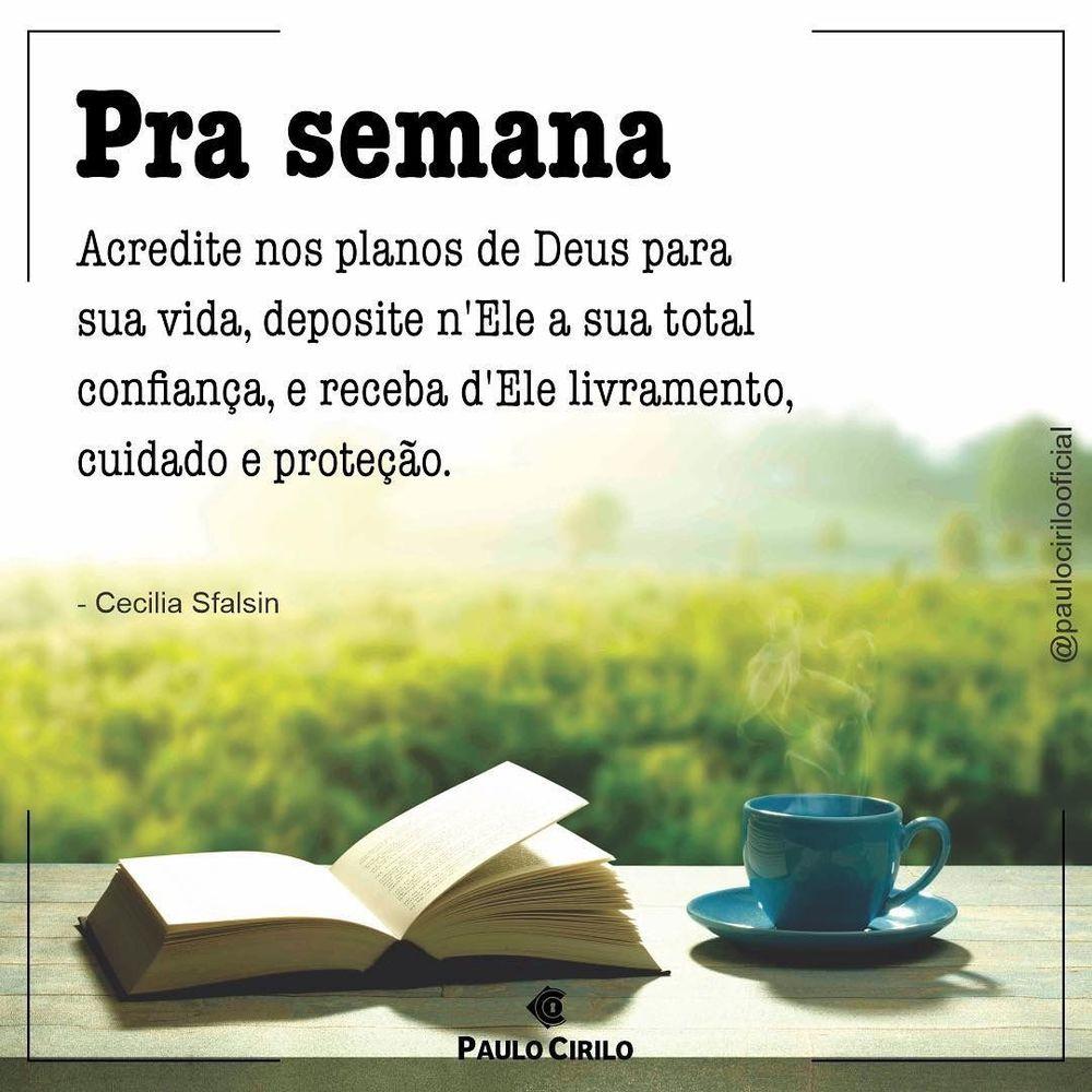 Pra semana Acredite nos planos de Deus para sua vida, deposite n Ele a sua total confiança !
