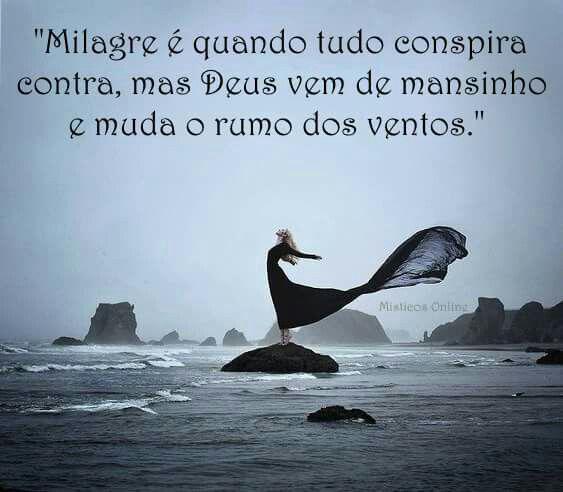 Milagre e quando tudo conspira contra, mas Deus vem de mansinho e muda o rumo dos ventos!