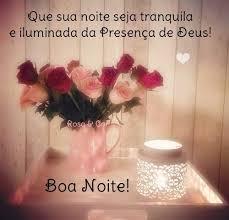 Que sua noite seja tranquila e iluminada da presença de Deus!