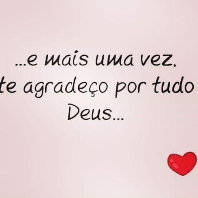 …e mais uma vez, te agradeço por tudo Deus…