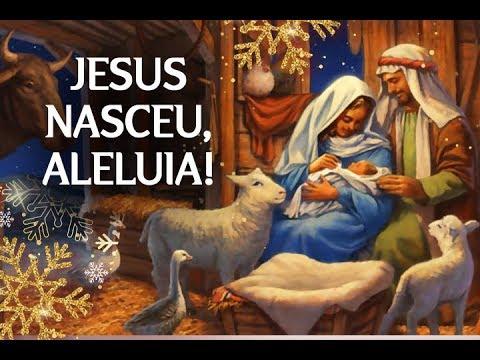 Jesus nasceu, aleluia!