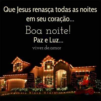 Que Jesus renasça todas as noite em seu coração… Boa Noite! Paz e Luz…