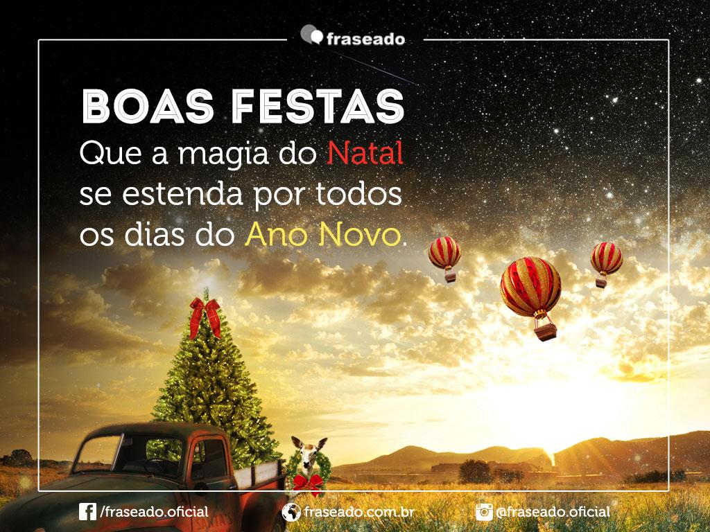 Boas Festas Que a magia do Natal se estenda por todos os dias do Ano Novo!