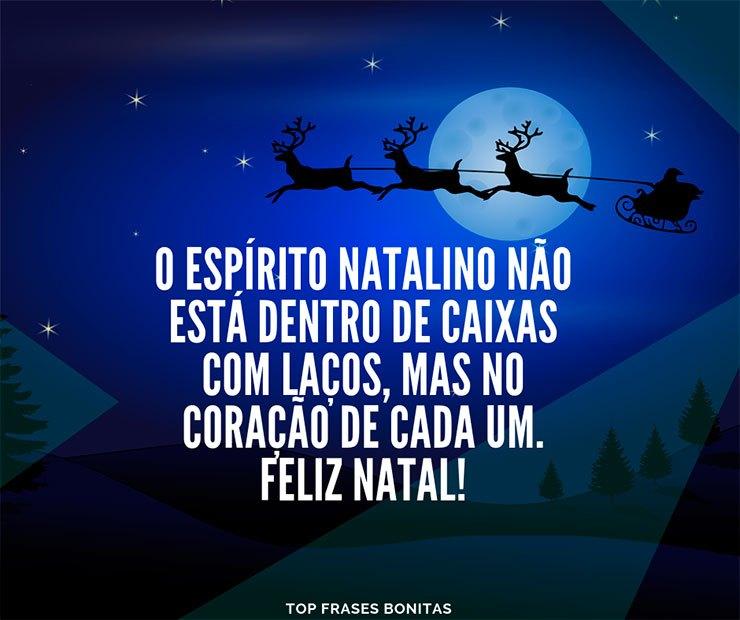 O Espírito Natalino não está dentro de caixas com laços, mas no coração de cada um.