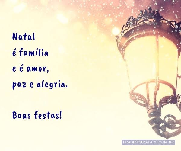 Natal é família e é amor, paz e alegria.