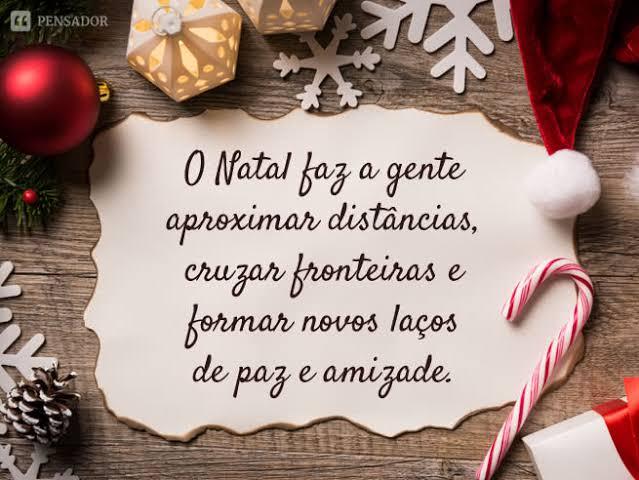 O Natal faz a gente aproximar distâncias, cruzar fronteiras e formar novos laços de paz e amizades!
