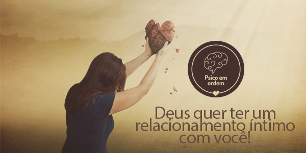 Deus quer ter um relacionamento íntimo com  você!!