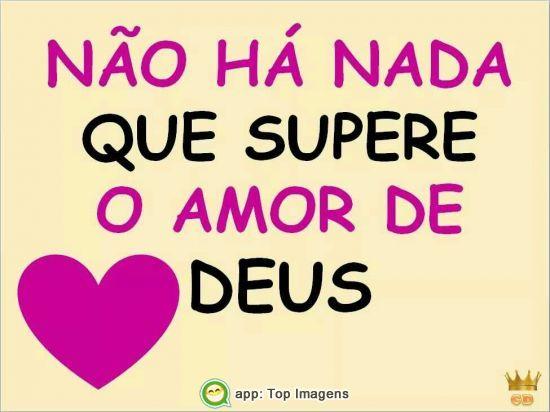 Não há nada que supere o amor de Deus!