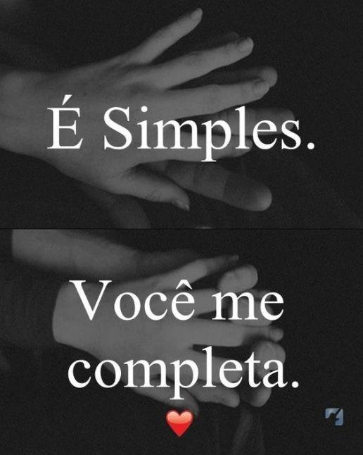 É simples. você me completa.