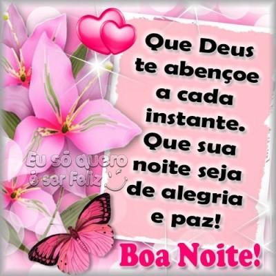 Que Deus te abençoe a cada instante. Que sua noite seja de alegria e paz!