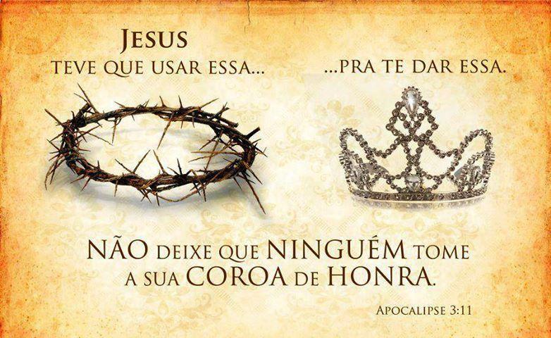 Jesus teve que usar essa… …pra te dar essa. Não deixe que ninguém tome a sua coroa de honra.