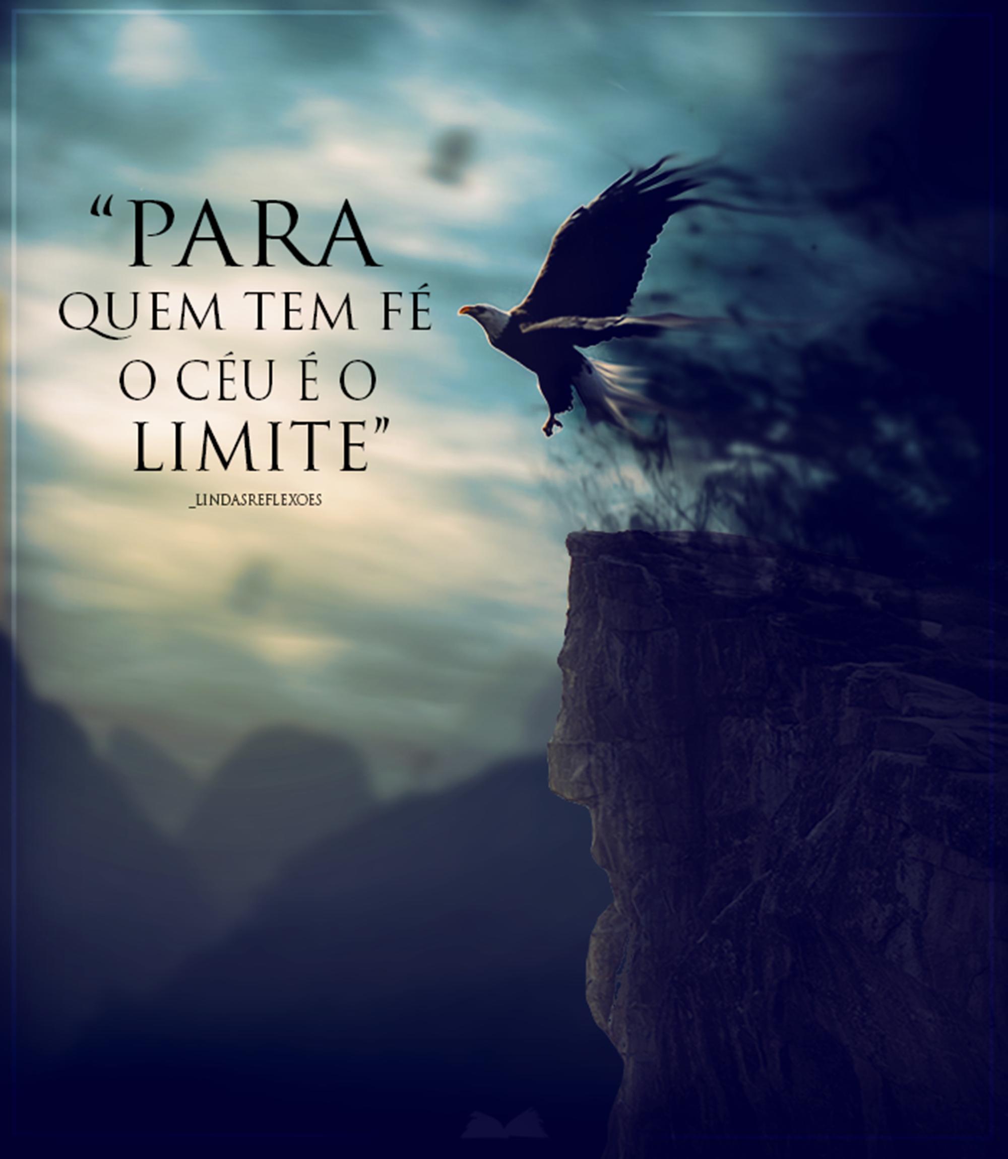 Para quem tem fé o céu é o limite!