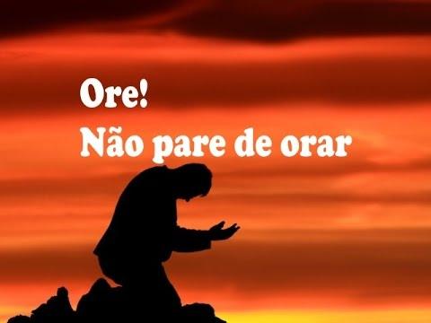 Ore! Não pare de orar