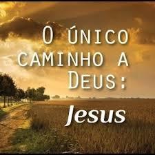 o único caminho a Deus : JESUS