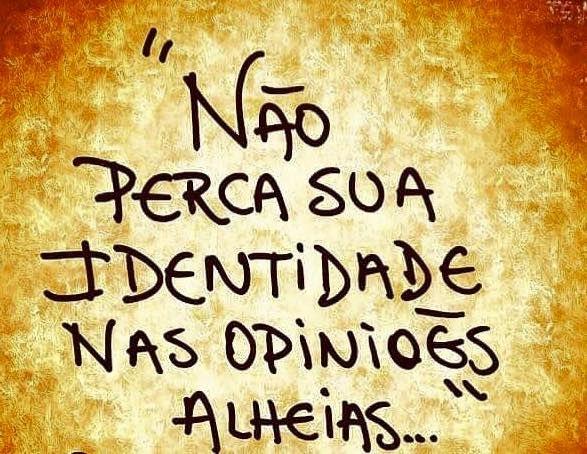 Não perca sua identidade nas opiniões alheias…