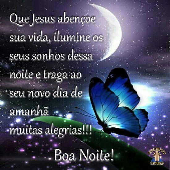 Que Jesus abençoe sua vida, ilumine os seus sonhos dessa noite e traga ao seu novo dia de amanhã muitas alegrias!!!
