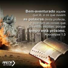 Bem-aventurado aquele que lê, e os que ouvem as palavras desta profecia, e guardam as coisas que nela estão escritas; porque o tempo está próximo.