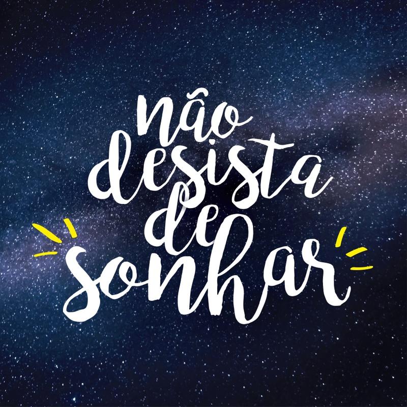 Não desista de Sonhar!
