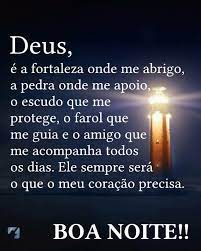 Deus, é a fortaleza onde me abrigo, a pedra onde me apoio, o escudo que me protege, o farol que me guia e o amigo que me acompanha