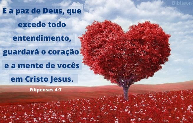 E a paz de Deus, que excede todo entendimento, guardará o coração e a mente de vocês em Cristo Jesus.