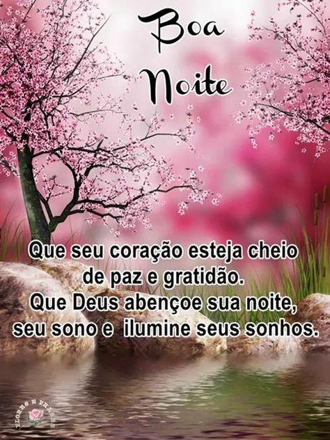 Boa Noite! Que seu coração esteja cheio de paz e gratidão . Que Deus abençoe sua noite, seu sono e ilumine seus sonhos.